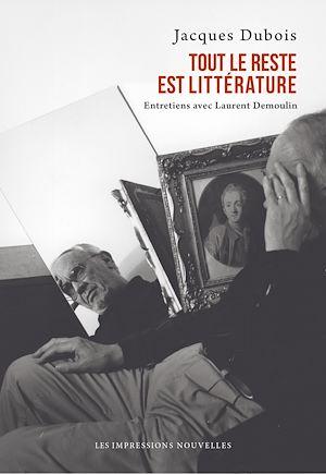 Téléchargez le livre :  Tout le reste est littérature