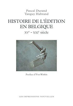 Téléchargez le livre :  Histoire de l'édition en Belgique