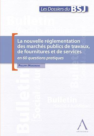 Téléchargez le livre :  La nouvelle réglementation des marchés publics de travaux, de fournitures et de services