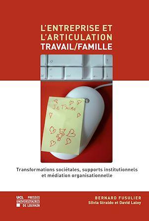 Téléchargez le livre :  L'entreprise et l'articulation travail/famille