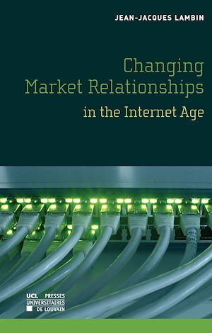 Téléchargez le livre :  Changing Market Relationships in the Internet Age