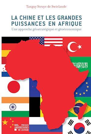 Téléchargez le livre :  La Chine et les grandes puissances en Afrique