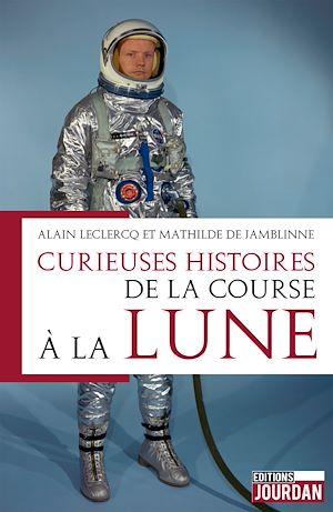 Téléchargez le livre :  Curieuses histoires de la course à la lune