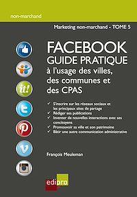 Télécharger le livre : Facebook - Guide pratique à l'usage des villes, des communes et des CPAS