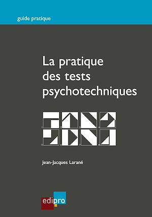 Téléchargez le livre :  La pratique des tests psychotechniques