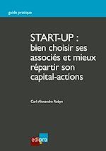Télécharger cet ebook : Start-up : bien choisir ses associés et mieux répartir son capital-actions