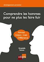 Télécharger le livre :  Comprendre les hommes pour ne plus les faire fuir