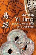 Télécharger cet ebook : Divination Yi Jing pour le Feng Shui et la Destinée
