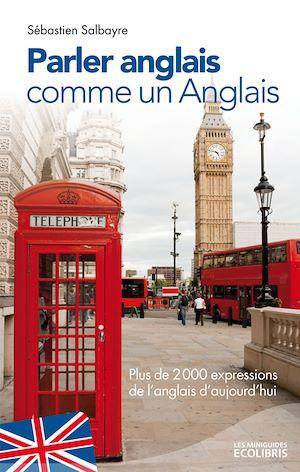 Téléchargez le livre :  Parler anglais comme un Anglais