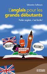 Télécharger le livre :  L'anglais pour les grands débutants