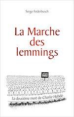 Télécharger le livre :  La marche des lemmings ... ou la 2e mort de Charlie
