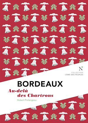 Téléchargez le livre :  Bordeaux : Au-delà des Chartrons