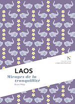 Télécharger le livre :  Laos : Mirages de la tranquilité