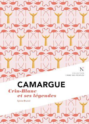 Téléchargez le livre :  Camargue : Crin-Blanc et ses légendes