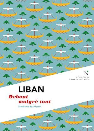 Téléchargez le livre :  Liban : Debout malgré tout