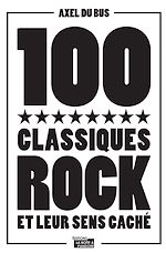 Télécharger cet ebook : 100 classiques rock et leur sens caché