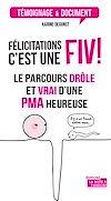 Téléchargez le livre numérique:  Félicitations, c'est une FIV !