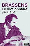 Téléchargez le livre numérique:  Brassens - Le dictionnaire piquant