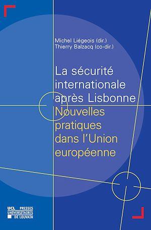 Téléchargez le livre :  La sécurité internationale après Lisbonne
