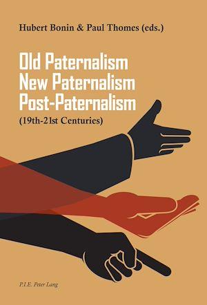 Téléchargez le livre :  Old Paternalism, New Paternalism, Post-Paternalism