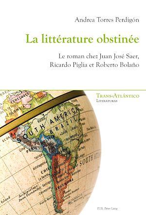 Téléchargez le livre :  La littérature obstinée