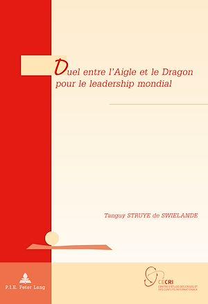 Téléchargez le livre :  Duel entre l'Aigle et le Dragon pour le leadership mondial