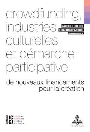 Téléchargez le livre :  Crowdfunding, industries culturelles et démarche participative
