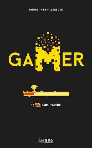 Gamer T02 | Villeneuve, Pierre-Yves