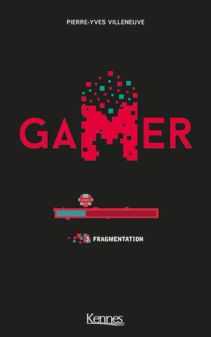 Gamer T03 | Villeneuve, Pierre-Yves
