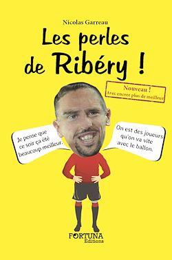 Téléchargez le livre numérique:  Les perles de Ribéry ! (NE)
