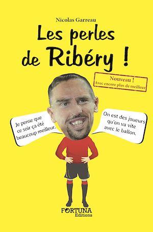 Téléchargez le livre :  Les perles de Ribéry ! (NE)
