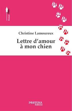 Téléchargez le livre numérique:  Lettre d'amour à mon chien