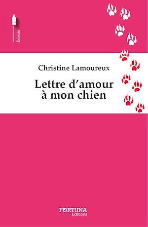 Téléchargez le livre :  Lettre d'amour à mon chien