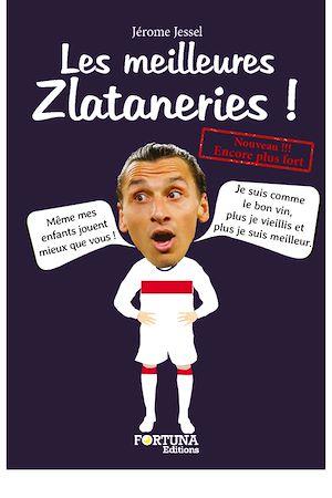 Téléchargez le livre :  Les meilleures Zlataneries! (NE)