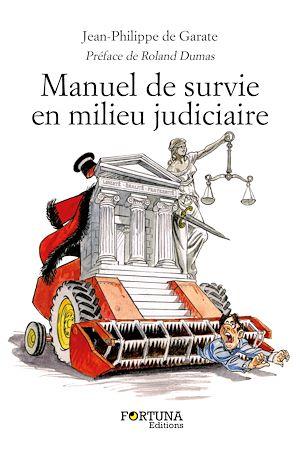 Téléchargez le livre :  Manuel de survie en milieu judiciaire