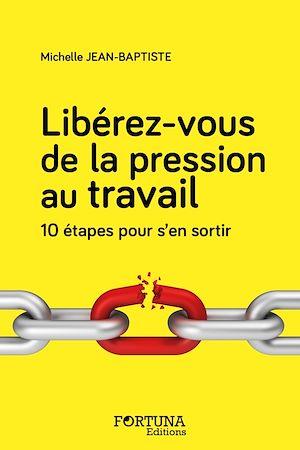 Téléchargez le livre :  Libérez-vous de la pression au travail
