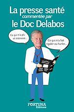 Télécharger le livre :  La presse santé commentée par le Doc Delabos
