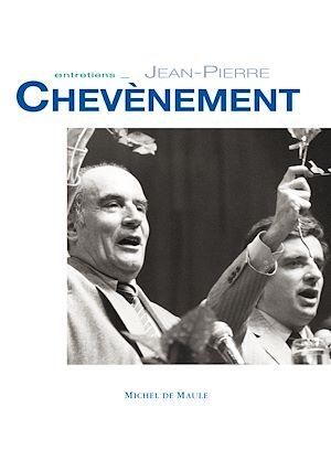 Téléchargez le livre :  Entretiens - Jean-Pierre Chevènement