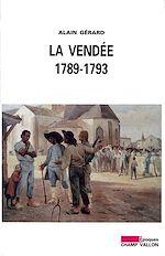 Télécharger le livre :  La Vendée 1789-1793