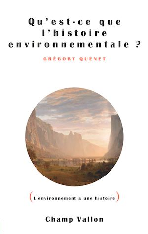 Téléchargez le livre :  Qu'est ce que l'histoire environnementale ?