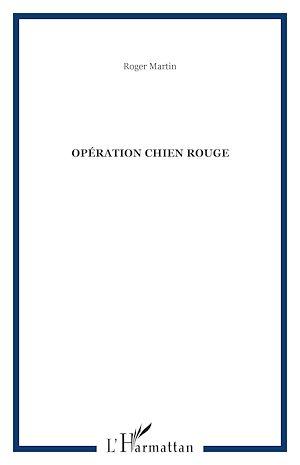 Téléchargez le livre :  Opération chien rouge