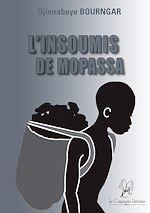 Télécharger cet ebook : L'insoumis de Mopassa