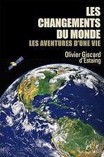 Télécharger le livre :  Les changements du monde, les aventures d'une vie