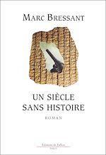 Télécharger le livre :  Un siècle sans histoire