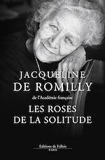 Télécharger le livre :  Les Roses de la solitude