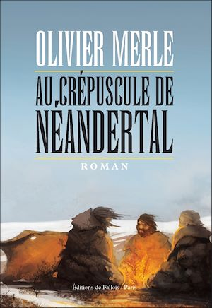 Téléchargez le livre :  Au crépuscule de Néandertal