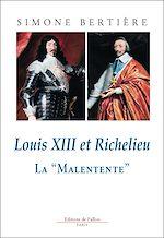 Télécharger le livre :  Louis XIII et Richelieu, la Malentente