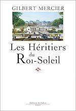 Télécharger le livre :  Les Héritiers du Roi-Soleil