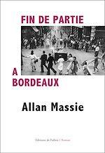 Télécharger le livre :  Fin de partie à Bordeaux