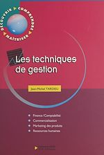 Télécharger cet ebook : Les techniques de gestion : finance-comptabilité, commercialisation, marketing des produits, ressources humaines